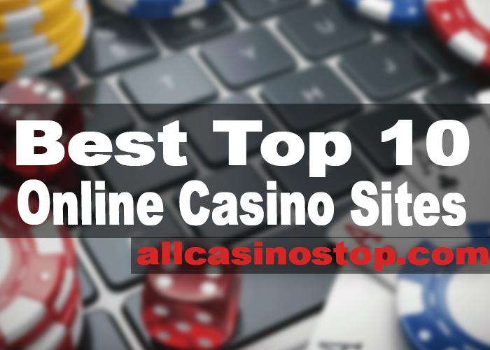 Best Top 10 Online Casino Sites