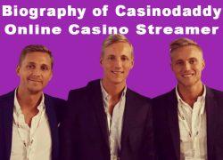 Biography of Casinodaddy Online Casino Streamer