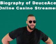 Biography of DeuceAce online casino streamer