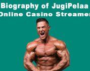 Biography of JugiPelaa Casino Streamer