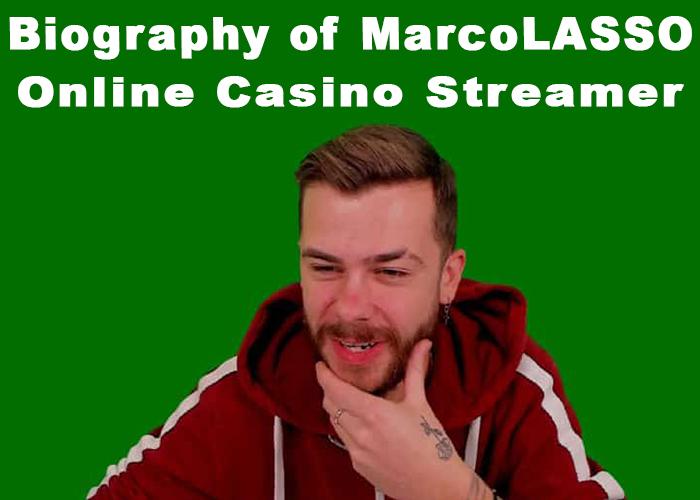 Biography of MarcoLASSO Online Casino Streamer